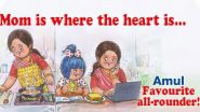 Dear Amul, Thanks For The Tribute, But It's Not And Should Not Just be Women Juggling Between Office Work And Kitchen While We All Work From Home!