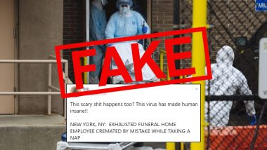 Fact Check: 'Exhausted Funeral Home Employee Cremated While Taking a Nap By Mistake in New York'? Know Truth About This Fake News Going Viral