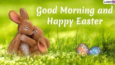 Good Morning HD Images With Easter 2020 Text Messages: Wish Happy Easter Sunday With Bunny WhatsApp Stickers, Facebook Greetings, Quotes and Colourful Egg Wallpapers