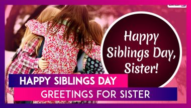 Siblings Day 2020 Greetings For Sisters: WhatsApp Messages & Images To Wish Your Loving Sister!