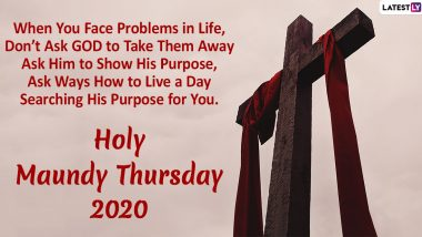 Maundy Thursday 2020 HD Images With Quotes: WhatsApp Messages, Wallpapers And GIF Greetings to Send on Holy Thursday
