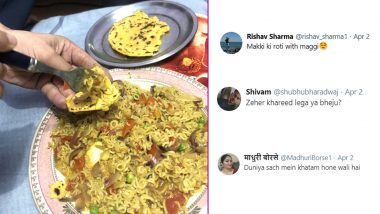 Weird Food Combination Trends Return During Quarantine? Man Eats Makki Ki Roti With Maggi! Unimpressed Netizens React With Funny Memes