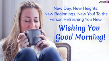 Good Morning HD Images With International Tea Day 2021 Wishes & Quotes: Send Early Morning Greetings to Family and Friends That Will Go Well With 'Chai Ki Chuski'
