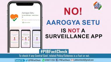 Aarogya Setu App Used for Surveillance by Government of India? PIB Fact Check Debunks Fake News