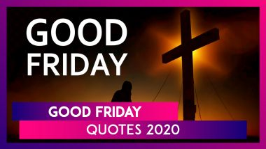 Good Friday 2020 Quotes: Messages And Thoughts To Share On The Christian Observance