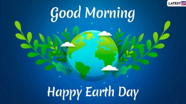 Earth Day 2020 HD Images & Good Morning Wishes: Save Earth Messages, Quotes & GIFs to Share with Your Loved Ones on the Day Dedicated to Mother Nature amid Lockdown