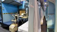 Indian Railways Convert 2500 Train Coaches Into Isolation Wards Amid Coronavirus Outbreak, 4000 Patients Can be Admitted (See Pictures)