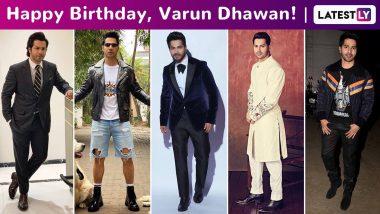 Happy Birthday, Varun Dhawan! A Stroll Through the Dapper, Dandy and Modish Actor's All- Vibe Inclusive Fashion Arsenal!