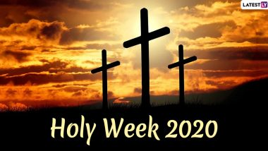 Holy Week 2020 Wishes & Images: Quotes, WhatsApp Stickers, GIFs, Photos, Greetings and Facebook Messages to Share Ahead of Easter Sunday