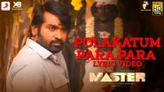 Master Song Polakatum Para Para Lyric: This Upbeat Anirudh Ravichander Composition Featuring Vijay And Vijay Sethupathi Is Really Addictive (Watch Video)