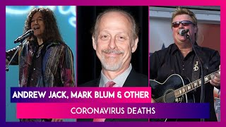 Andrew Jack, Mark Blum And More: List Of Hollywood Celebs Who Have Succumbed To COVID-19