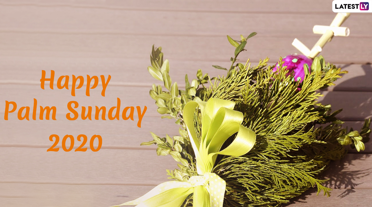 Palm Sunday 2020 Wishes & HD Images: Holy Bible Quotes, WhatsApp Stickers, Messages, GIF Greetings and SMS to Mark the Start of Holy Week