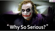 Heath Ledger Birth Anniversary Special: 10 'Life-Lessons' Given by the Joker in the Dark Knight That Make Crazy Sense in This World!