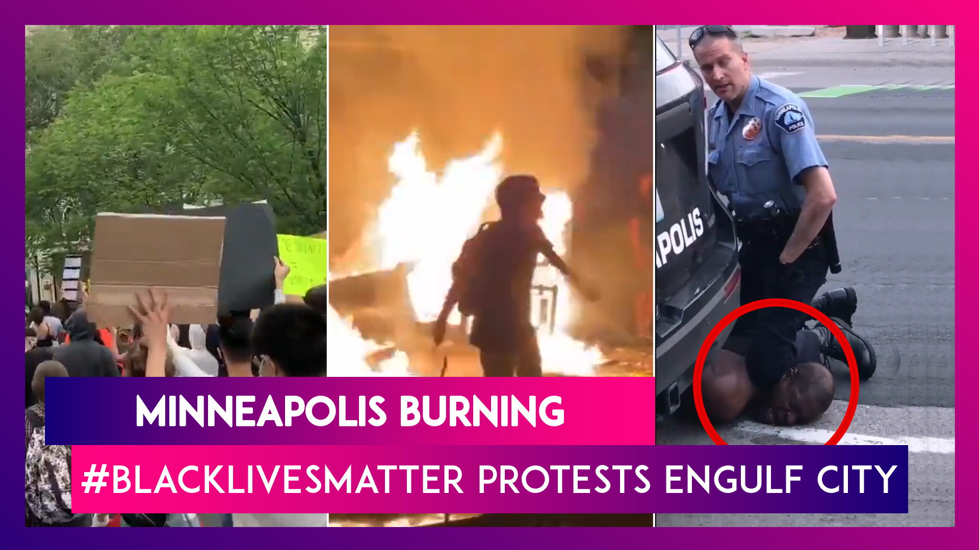 Minneapolis Riots: George Floyd Death Leads To Protests In US Cities, Minneapolis Burns Overnight