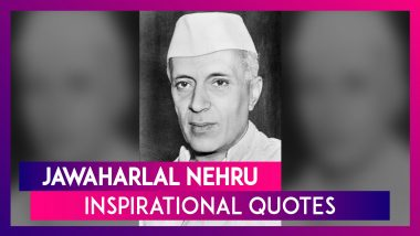 Jawaharlal Nehru Quotes: Inspirational Sayings by India's First PM To Share on His Death Anniversary