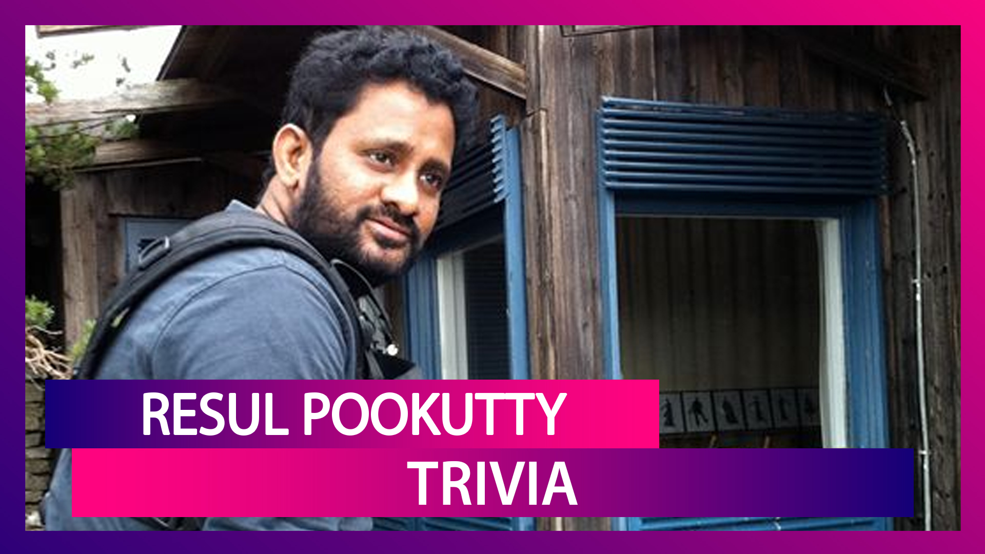 Resul Pookutty Birthday Special: 5 Interesting Facts You Didn't Know About The Oscar-Winning Sound Designer
