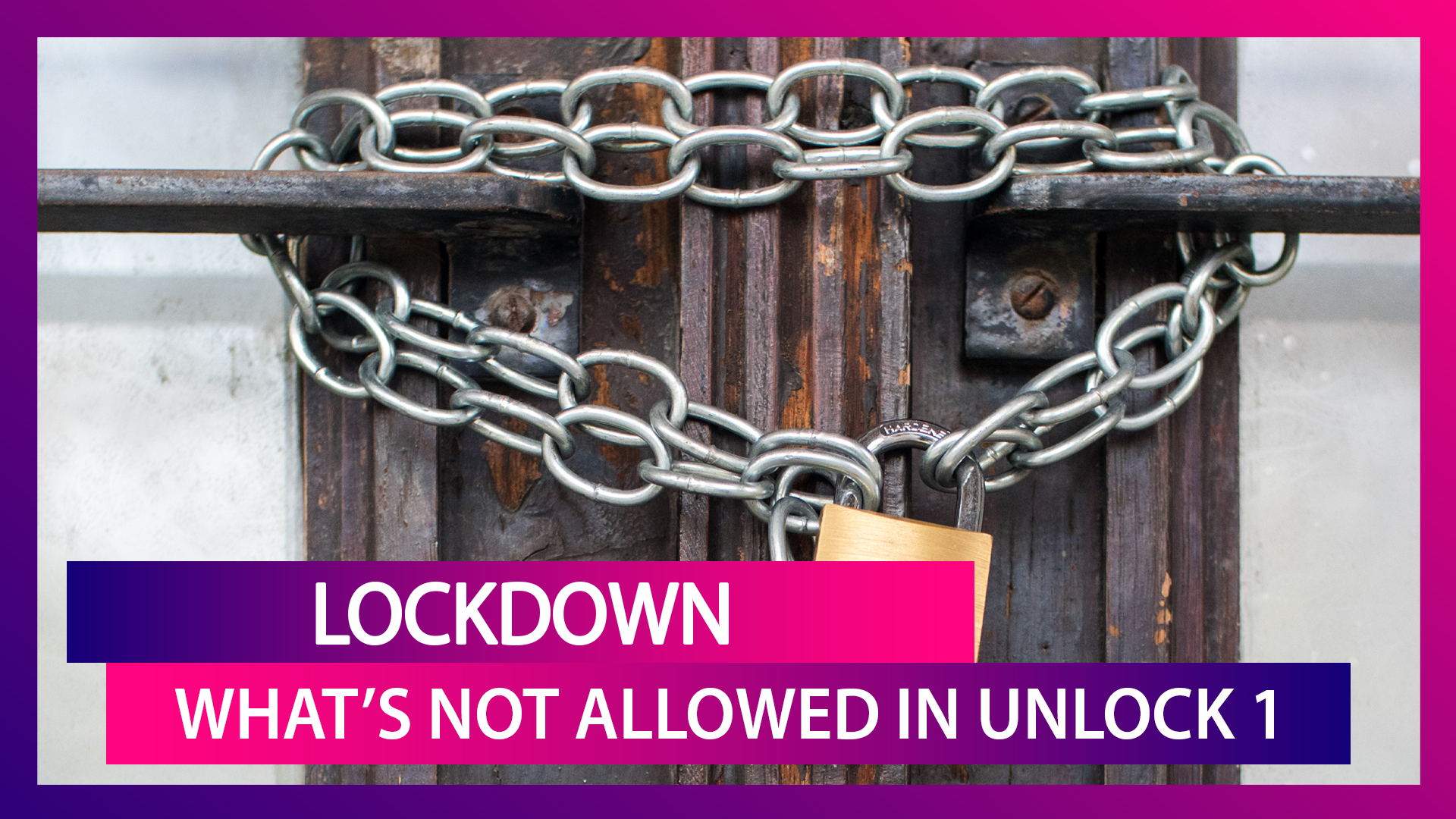 What's Not Allowed In Unlock 1: Lockdown Restrictions To Continue For Some Parts Of Indian Economy