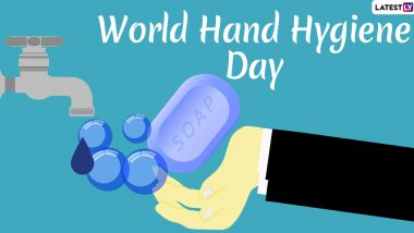 World Hand Hygiene Day 2020 Date: Theme, History and Significance of the Day That Promotes Hand Hygiene in Healthcare Facilities