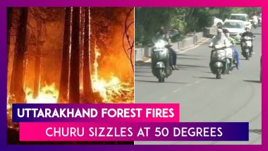 Uttarakhand Forest Fires Continue To Rage; Rajasthan's Churu Sizzles At 50 Degrees, Delhi At 47.6