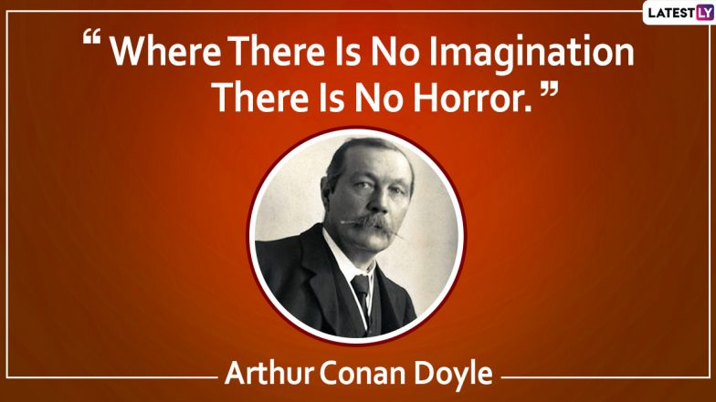 Arthur Conan Doyle Quotes to Share on The Famous Writer's Birth Anniversary