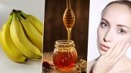 Home Remedy Of The Week: Banana-Honey DIY Mask to Get Rid of Oily Skin Naturally (Watch Video)