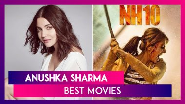 Anushka Sharma Birthday: From Nh 10 To Sui Dhaaga, Best Movies Of The Actress & Where To Watch Them Online