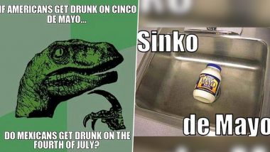 Cinco de Mayo 2020 Funny Memes: These Jokes on Mexican Holiday Celebration in US Will Lift Your Spirits Right Now