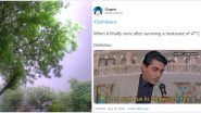 #DelhiRains Trends Online With Beautiful Photos and Some Funny Memes as Delhiites Welcome Pleasant Weather After Extreme Heatwave