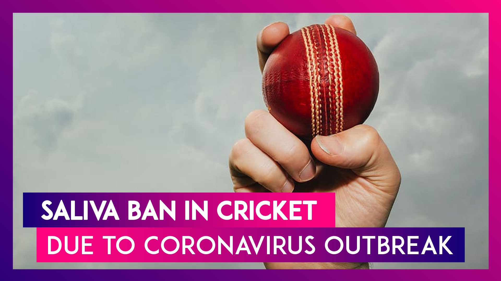 COVID-19 Impact On Cricket: Temporary Ban On Using Saliva To Swing Balls