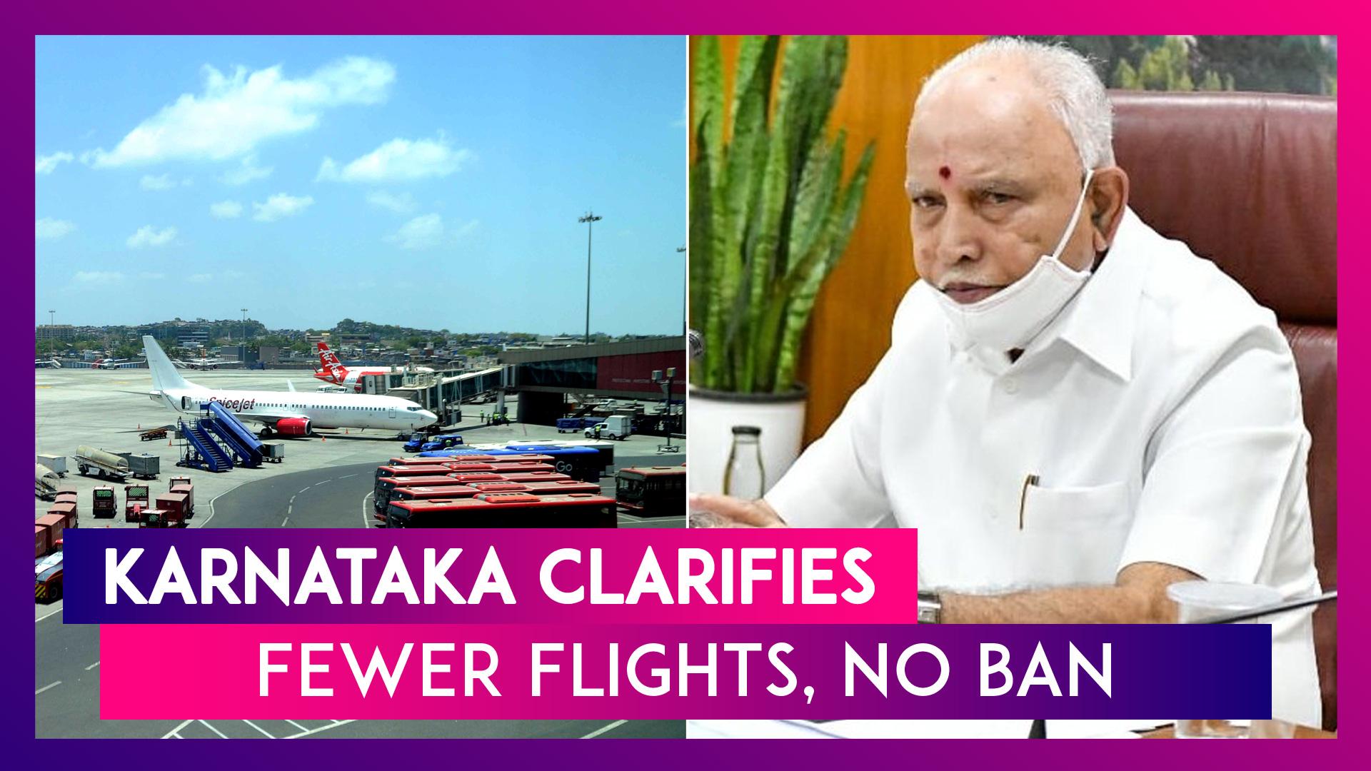 Karnataka CM BS Yediyurappa Clarifies, Says Fewer Flights From Five COVID-19 Hit States, No Ban