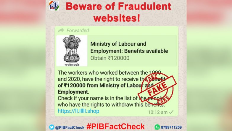 WhatsApp Post Claiming People Who Worked Between 1990 And 2020 Are Eligible to Get Rs 1.2 Lakh Goes Viral, PIB Fact Check Finds The Message Fake