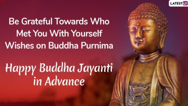 Happy Buddha Jayanti 2020 Wishes in Advance: WhatsApp Stickers, Vesak Greetings, HD Images, SMS and Messages to Share Ahead of Gautama Buddha's Birthday