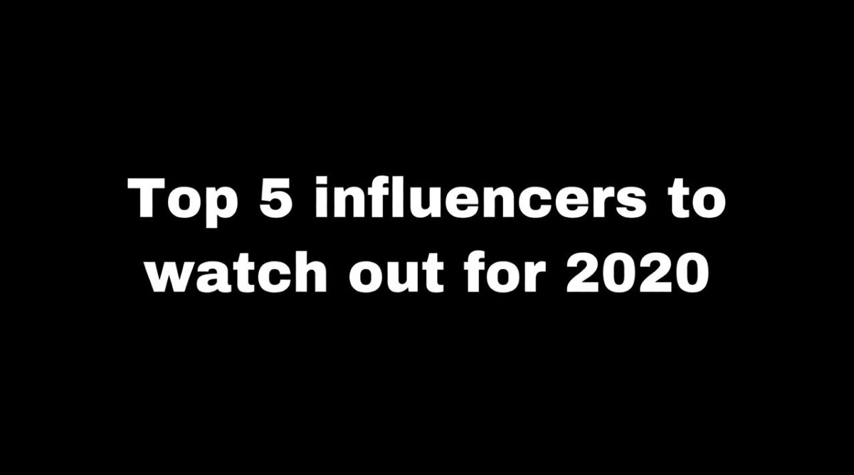 Top 5 Influencers to Watch Out for 2020