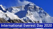 International Everest Day 2020 Date and Significance: Know About the Day That Celebrates the First Summit of World's Highest Mountain