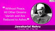 Pandit Jawaharlal Nehru Quotes: Remembering India's First Prime Minister On His 56th Death Anniversary With Some of His Memorable Sayings