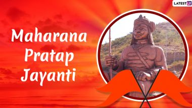 Maharana Pratap Jayanti 2021 Wishes: Latest Quotes, Greetings, WhatsApp Messages and HD Images To Send to Your Loved Ones on the Auspicious Day