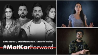 #MatKarForward: Sara Ali Khan, Virat Kohli, Ayushmann Khurrana and Kriti Sanon Come Together to Warn Citizens Against the Virus Of Fake News (Watch Video)