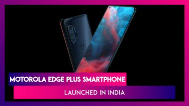 Motorola Edge Plus Sporting a 108MP Triple Rear Camera Setup Launched in India; Check Prices, Variants, Features & Specifications