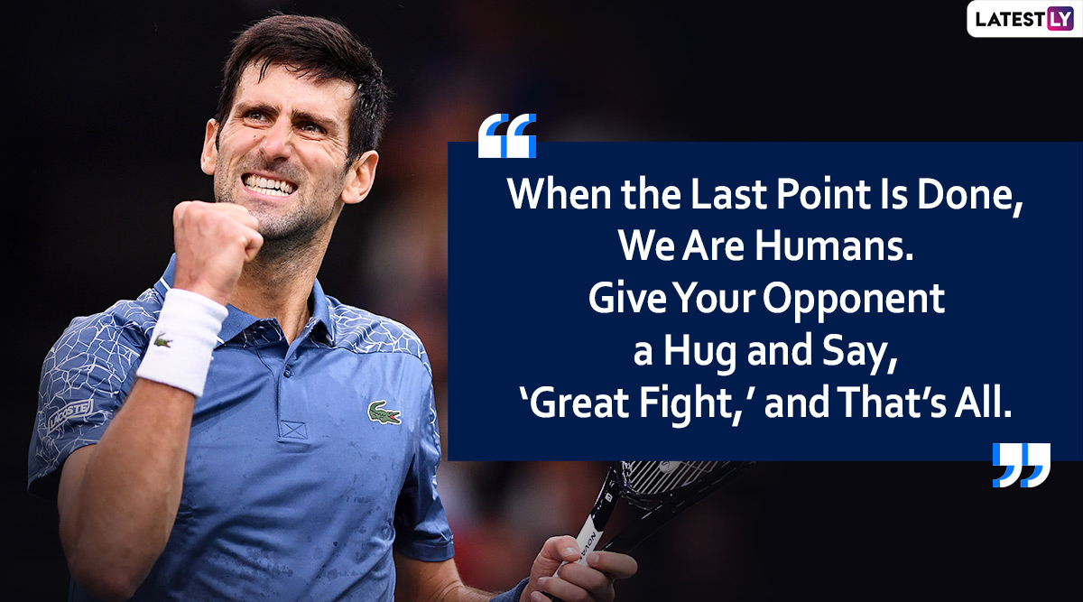 Novak Djokovic Quotes With Images 10 Thought Provoking Sayings By Serbian Tennis Star Latestly