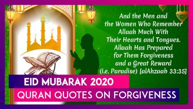 Eid Mubarak 2020 Wishes: Quran Quotes on Forgiveness & WhatsApp Messages to Celebrate Eid al-Fitr