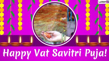 Vat Savitri Vrat 2020 Wishes & Savitri Brata HD Images: WhatsApp Messages in Hindi, Facebook Greetings, Quotes and SMS to Send on Vat Purnima