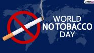 World No-Tobacco Day 2020: Motivating Anti-Tobacco Quotes and Slogans That Will You Help You Kick The Butt
