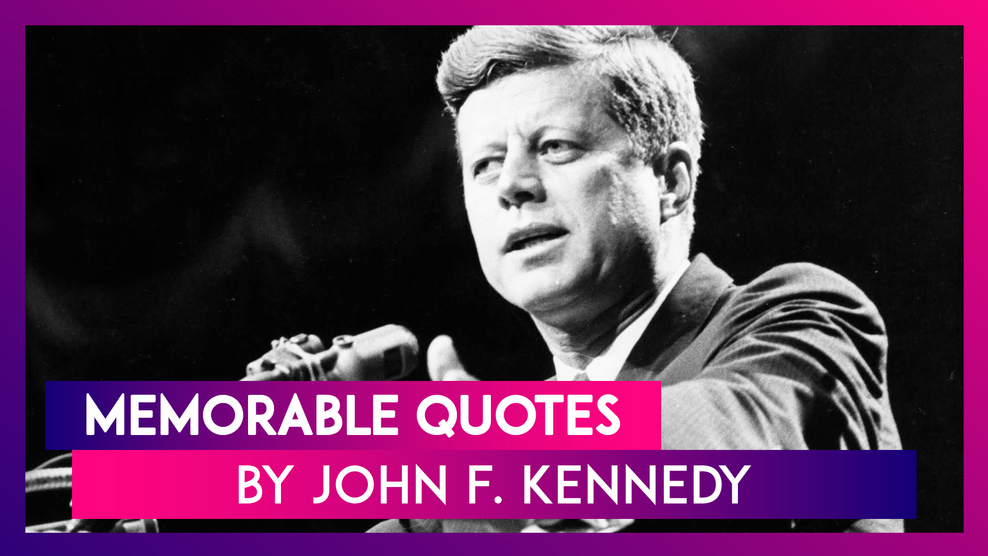 John F. Kennedy Quotes: Remembering 35th US President on His 103rd Birth Anniversary