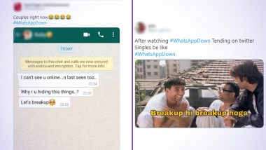 WhatsApp Down? Twitterati Can't Stop Making Fun of Couples With Funny Memes and Break-Up Jokes As Users Complain Last Seen, Typing, Online Status Not Working!