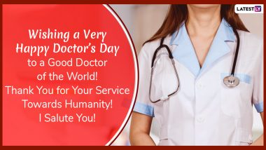 National Doctor's Day 2020 Images, Quotes & WhatsApp Stickers: Send Happy Doctor's Day Greeting Cards, GIFs and Facebook Messages to Thank and Honour the Frontline Warriors