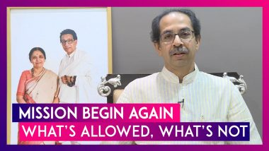 Mission Begin Again: Maharashtra CM Uddhav Thackeray Explains What Opens Up & What Remains Closed