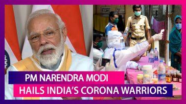 PM Narendra Modi Compares COVID-19 Pandemic To World War, Thanks India's Corona Warriors