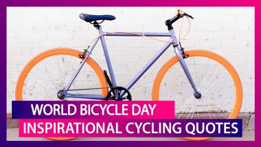 Inspirational Cycling Quotes: Celebrate World Bicycle Day 2020 With These Motivational Sayings