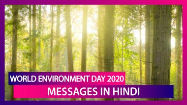 World Environment Day 2020 Greetings in Hindi: Quotes & Images To Mark The Day To Save Planet Earth