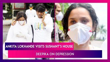 Ankita Lokhande Visits Sushant Singh Rajput's Home, Deepika Padukone Speaks On Need For Mental Health Awareness   Celebs Spotted